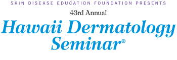 Welcome to SDEF's 43rd Annual Hawaii Dermatology Seminar | SDEF's